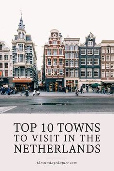 15 Best Cities to Visit in the Netherlands Besides Amsterdam by Dutch residents Europe Travel Tips, European Travel, Travel Guides, Places To Travel, Europe Europe, Oh The Places You'll Go, Places To Visit, Reisen In Europa, Voyage Europe