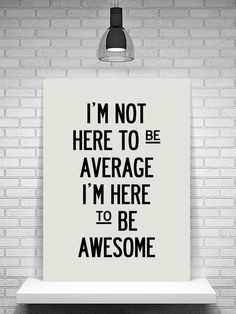 fitness motivation quote - im here to be awesome