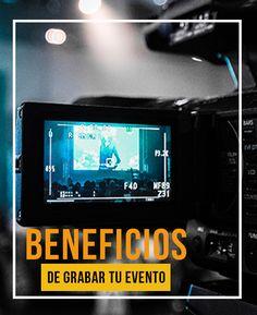Beneficios de grabar tu evento | #Videos #Producción #Audiovisual