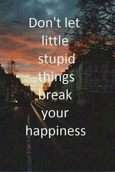 Broken happiness quote