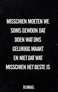 Inspiring quotes about life : QUOTATION – Image : Quotes Of the day – Description Doe waar je gelukkig van wordt Sharing is Power – Don't forget to share this quote ! Favorite Quotes, Best Quotes, Funny Quotes, Fall Quotes, Nice Quotes, Positive Quotes, Motivational Quotes, Inspirational Quotes, Wisdom Quotes