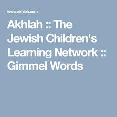 Akhlah :: The Jewish Children's Learning Network :: Gimmel Words