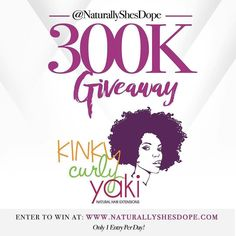Hey hey hey! It's the 300k giveaway with @naturallyshesdope !  . . Today is the day to win big with @kinkycurlyyaki  Enter the #NSD300K for your chance to win big  from @kinkycurlyyaki . Link in bio to enter. US entries only. Form must be completed to enter.  #naturallyshesdope #NSD300k #kinkycurlyyaki