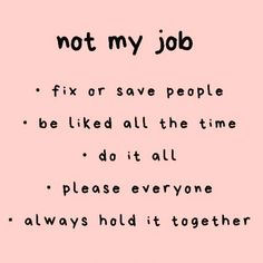 my job for me to. -Not my job for me to. Quotes To Live By, Me Quotes, Motivational Quotes, Inspirational Quotes, Good Job Quotes, Friend Quotes, Note To Self, Quotable Quotes, Meaningful Quotes