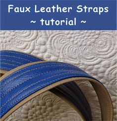 Faux Leather Straps Tutorial - Getas Quilting Studio
