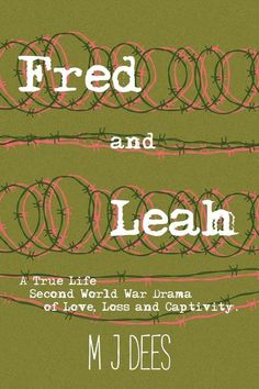 Fred and Leah by M J Dees Free Books, My Books, Dunkirk Evacuation, Lost Girl, Page Turner, First Novel, World War Two, True Stories, Novels