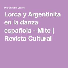 Lorca y Argentinita en la danza española - Mito | Revista Cultural