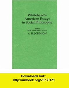 Whiteheads American Essays in Social Philosophy. (9780837177168) Alfred North Whitehead , ISBN-10: 0837177162  , ISBN-13: 978-0837177168 ,  , tutorials , pdf , ebook , torrent , downloads , rapidshare , filesonic , hotfile , megaupload , fileserve