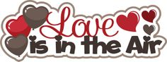 Valentine's day SVG cutting file. (http://www.ppbndesigns.com/love-is-in-the-air-valentines-day-title/)