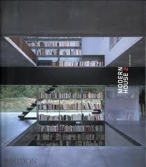 modern house2 phaidon  English  290 x 250 mm, 11 3/8 x 9 7/8 in  240 pp  300 colour illustrations, 40 black and white illustrations  ISBN-13: 9780714839875  ISBN-10: 0714839876