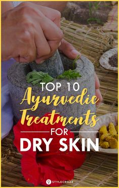 Top 10 Ayurvedic Treatments For Dry Skin #skincare