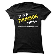 [Hot tshirt names] Its A Thomson Thing  Shirts of month  If Youre A Thomson You Understand  Everyone else has no idea  These make great gifts for other family members  Tshirt Guys Lady Hodie  SHARE and Get Discount Today Order now before we SELL OUT  Camping a solee thing you wouldnt understand name hoodie shirt hoodies shirts a soles thing you wouldnt understand tshirt hoodie hoodies year name a thomson thing