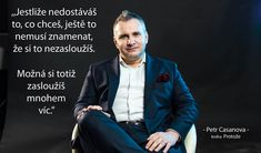 Protože - Petr Casanova - FirstClass e-shop Powerful Words, Motto, Clever, Action, Let It Be, Quotes, Psychology, Quotations, Group Action