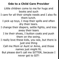 Must have for childcare providers. Nothing upsets me more than being called a si… – Childcare Childcare Quotes, Home Childcare, Kids Daycare, Home Daycare, Daycare Themes, Preschool Songs, Preschool Classroom, Classroom Ideas, Primary Teaching