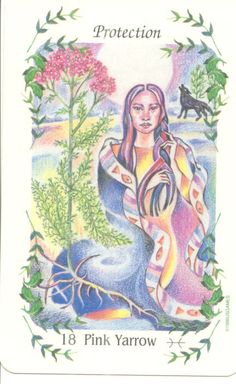 """Pink Yarrow """"Protection""""    Yarrow embodies Protection, especially on astral & etheric levels. In the card the feminine spirit of Dreamtime, She-Who-Weaves- Between is sitting weaving  her thoughts of the day into the dreams  of night.   Yarrow as a flower essence keeps us from absorbing negative emotions from our environment and other people. Helps with lucid dreaming, and protection while in dream realms."""