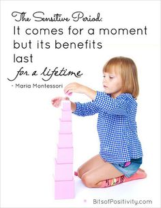 """The Sensitive Period: """"It comes for a moment but its benefits last for a lifetime."""" Word art freebie (and links to other Montessori word art freebies) at http://bitsofpositivity.com/2015/03/25/the-sensitive-period-montessori-word-art-freebie/"""