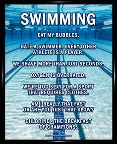 "Swimming Lanes Poster Print has an underwater pool image and funny sayings. ""Date a swimmer. Every other athlete is a player,"" is one motivational swimming quote on this poster. Swimming Poster P Swimming Funny, Swimming Memes, I Love Swimming, Swimming Posters, Funny Swimming Quotes, Swimming Tips, Funny Sayings, Olympic Swimming, Swimming Workouts"