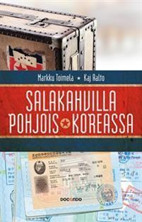 Markku Toimela: Salakahvilla Pohjois-Koreassa