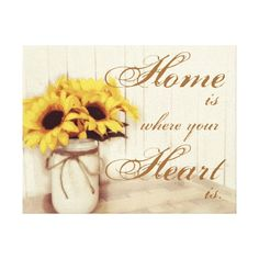 Home Is Where Your Heart Is. Sunflower Mason Jar Wrapped Canvas Country Wall Decor Wall Art.