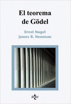 El teorema de Gödel / Ernest Nagel, James R. Newman ; traducción de Adolfo Martín Edición4 ed. PublicaciónMadrid : Tecnos, 2007