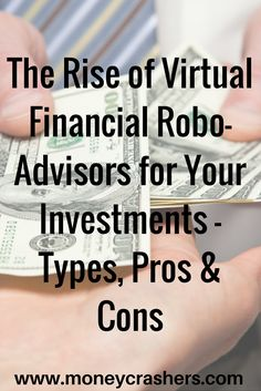 """Automated online portfolio management services – what many have dubbed """"robo-advisors"""" or virtual advisors – have been available for the past decade. They offer convenient, transparent portfolio management for accounts both large and small through easy-to-use websites – and all for 20% to 30% of the cost of traditional advisory firms."""