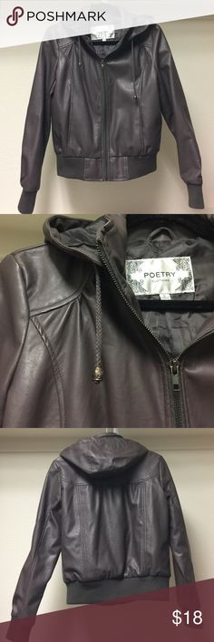 Faux Leather Jacket Faux leather gray jacket with front zipper, front pockets, and a removable hoodie. Pre-owned, in great condition. Worn for a few hours! Size Large in juniors. Poetry Jackets & Coats