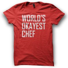 Hey, I found this really awesome Etsy listing at https://www.etsy.com/listing/186867071/worlds-okayest-chef-tshirt-funny-mens-t