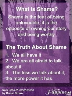 Shame is the fear of being unlovable, it is the opposite of owning our story and being worthy. Actually that's not the definition in the dictionary. This shame mentioned above is toxic shame. Bukowski, The Gift Of Imperfection, Brene Brown Quotes, Stress Disorders, Self Improvement, Self Help, Wise Words, Im Not Perfect, Inspirational Quotes