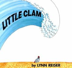 Little Clam by Lynn Reiser. $2.59. Reading level: Ages 4 and up. 32 pages. Publication: September 1998. Author: Lynn Reiser. Publisher: Greenwillow Books; 1st edition (September 1998)