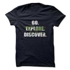 GO EXPLORE DISCOVER T Shirts, Hoodies. Get it here ==► https://www.sunfrog.com/LifeStyle/GO-EXPLORE-DISCOVER.html?57074 $19