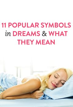 11 Popular Symbols In Dreams & What They Mean
