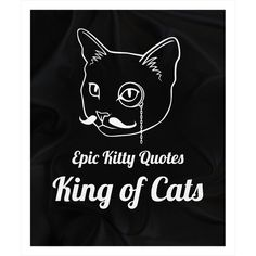 Can you collect them all? Check out King of Cats Blac... @ http://www.epickittyquotes.com/products/king-of-cats-1?utm_campaign=social_autopilot&utm_source=pin&utm_medium=pin.