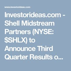 Investorideas.com - Shell Midstream Partners (NYSE: $SHLX) to Announce Third Quarter Results on November 3, 2017 and Host an Investor Day on November 16, 2017