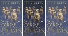 'Half Bad' Author Sally Green Is Back With An Addictive New YA Fantasy Series 'Smoke Thieves' — COVER & EXCERPT REVEAL!