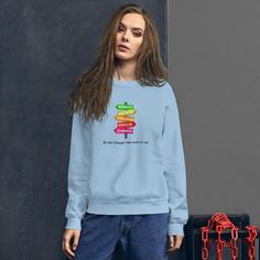 Be The Change You Want To See / Unisex Sweatshirt - Light Blue / L