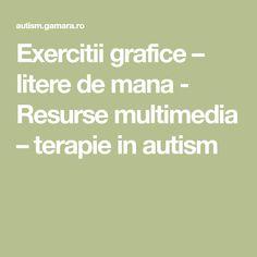 Exercitii grafice – litere de mana - Resurse multimedia – terapie in autism Multimedia, Autism, Dna, David, Autism Spectrum Disorder, Gout
