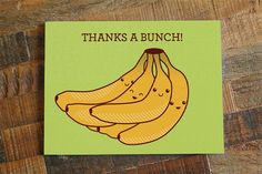 Thanks a Bunch! Thank your friends and family for their gift or time with this fun thank you bananas pun card. For large events like weddings, bridal showers, baby showers and other parties, contact me for bulk pricing! Thank You Card Examples, Thank You Cards From Kids, Thank You Notes, Thank You Card Wording, Funny Thank You, Thank You Friend, Pun Card, Bee Cards, Thanks Card