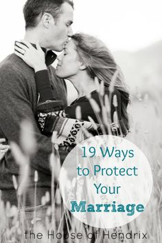 Hilarious opening story!! In the busyness of life, we often forget that we need to actively and intentionally protect our marriages. Here are 19 Ways we can do that |the House of Hendrix