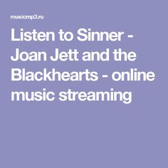 Listen to Sinner - Joan Jett and the Blackhearts - online music streaming