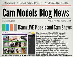 "LATEST www.i-camz.net WEBCAM MODELS BLOG NEWS - Check ""ICamzLIVE Models and Cam Shows"" - http://www.i-camz.net/blog/icamzlive-models-and-cam-shows.html - The earning potential for ICamzLIVE models is great. Join today! If you would like to see some of the hottest cam shows around today, click here ICamzLIVE.net  #‎cammodels‬ #camjobs #camshows"