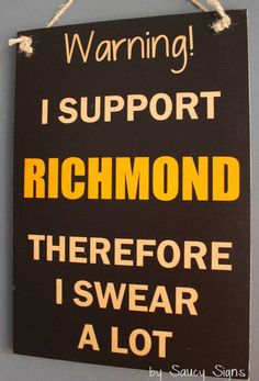 Richmond Tigers I Support Therefore I Swear Sign Aussie Rules Footy - Football Tickets Jerseys Memorabilia Merchandise Richmond Afl, Richmond Football Club, Football Ticket, Keep In Mind, Just For You, Tigers, Australia, Sign, Rest