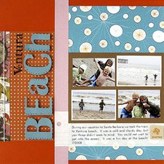 Denise used a variety of patterned papers to highlight her family's fun trip to the beach.  A sideways title gives the page an unexpected, whimsical touch.                      Editor's Tip: Find ways to highlight small scrapbooking elements. Denise took her beach photos at creative angles and printed journaling on a scrap piece of notebook paper for interest.