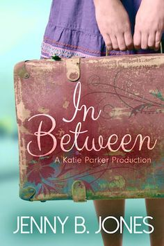 In Between by Jenny B. Jones: An Old Theater and a Second Chance