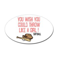 Throw Like a Girl Oval Decal on CafePress.com