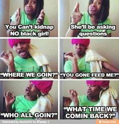 cant kidnap no black girl