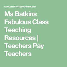 Ms Batkins Fabulous Class Teaching Resources | Teachers Pay Teachers