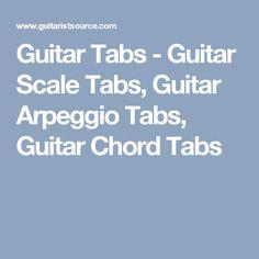 Guitar Tabs - Guitar Scale Tabs, Guitar Arpeggio Tabs, Guitar Chord Tabs