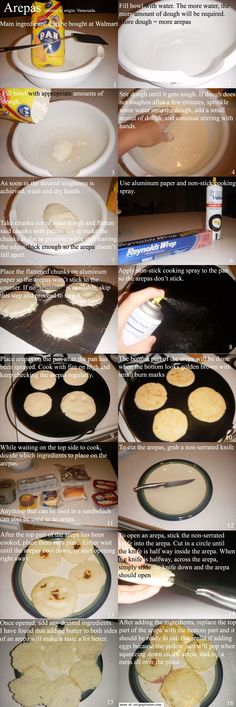 Arepas-I looooove these!!! Latin version of ho cakes :-). My friend makes them with cheese(kind?) inside