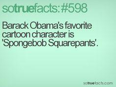 Barack Obama's favorite cartoon character is 'Spongebob Squarepants'.