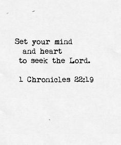 """""""Now devote your heart and soul to seeking the Lord your God. Begin to build the sanctuary of the Lord God, so that you may bring the ark of the covenant of the Lord and the sacred articles belonging to God into the temple that will be built for the name of the Lord."""" 1 Chronicles 22:19"""